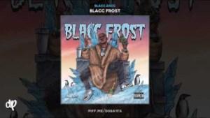 Blacc Frost BY Blacc Zacc